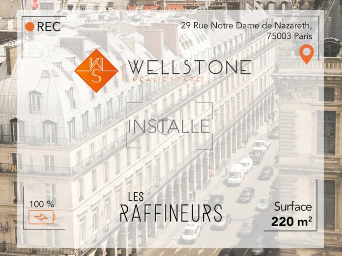 Wellstone installe Les Raffineurs
